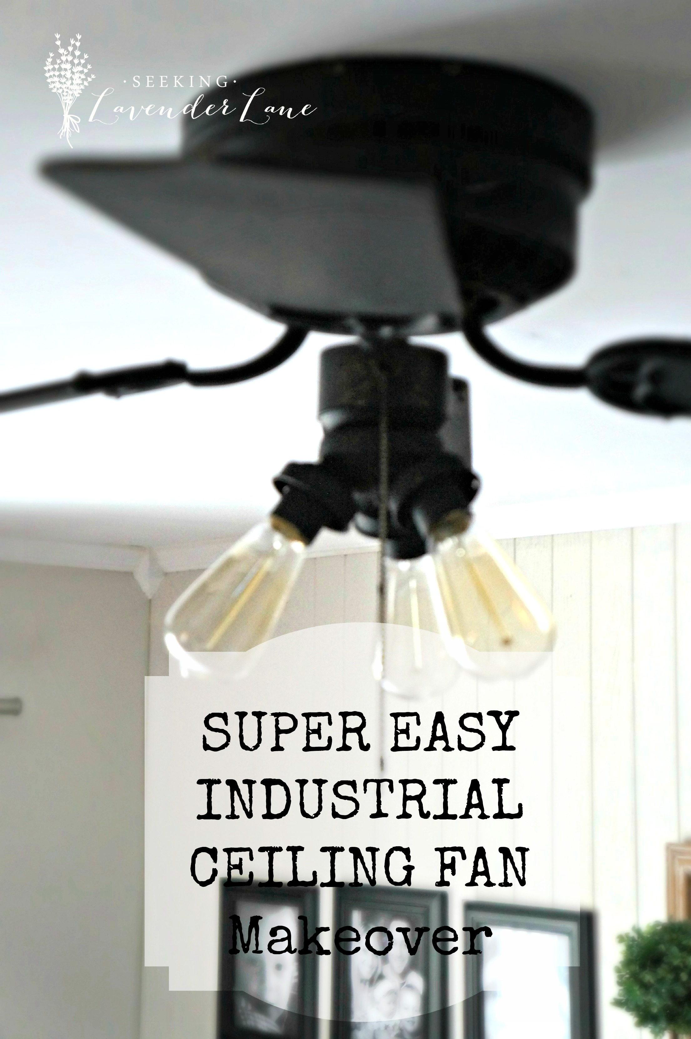 Super Easy Industrial Style Fan Makeover Seeking Lavendar Lane