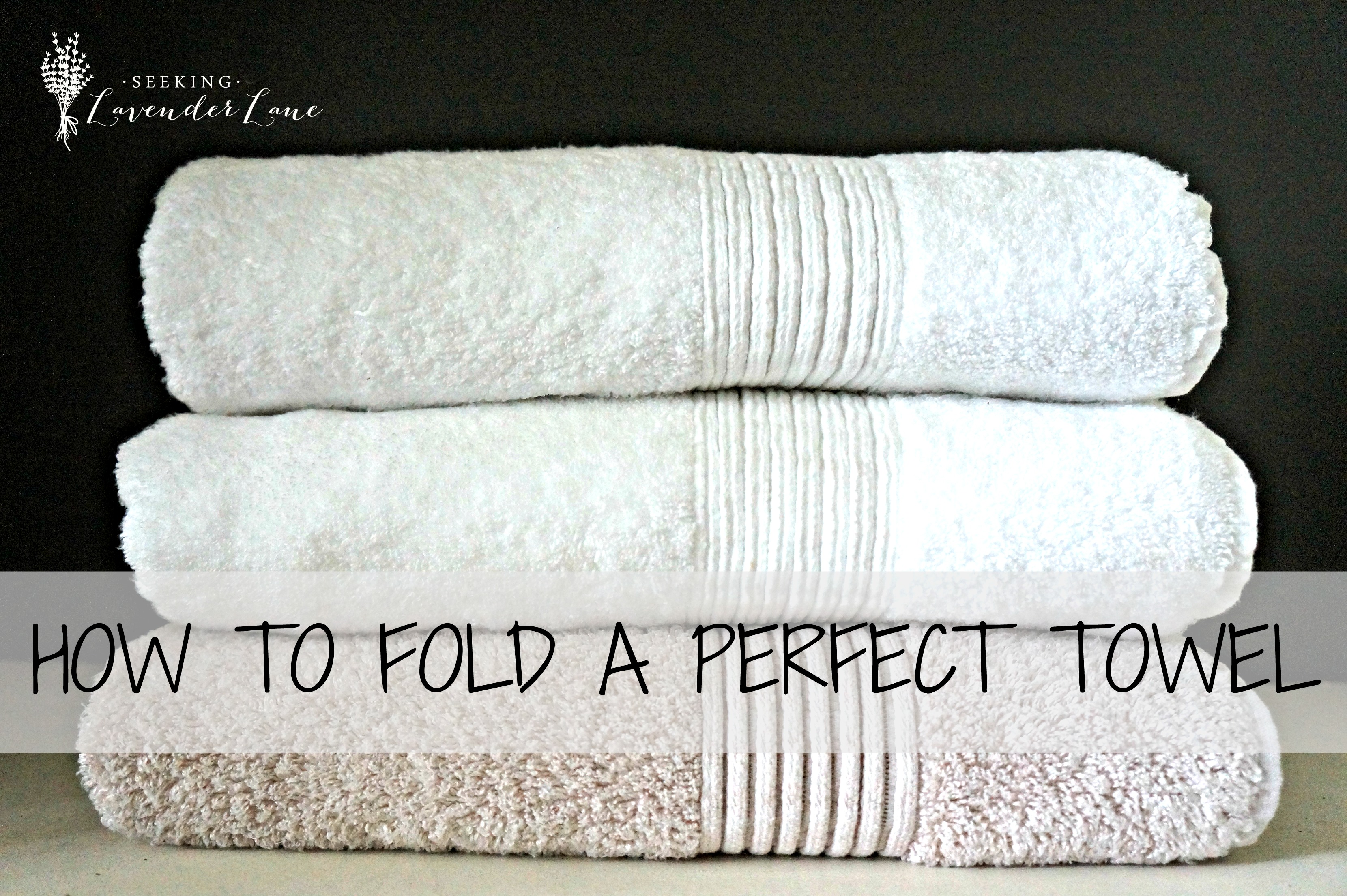 How to Fold a Perfect Towel