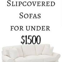 Favorite Slipcovered Sofas for under $1500